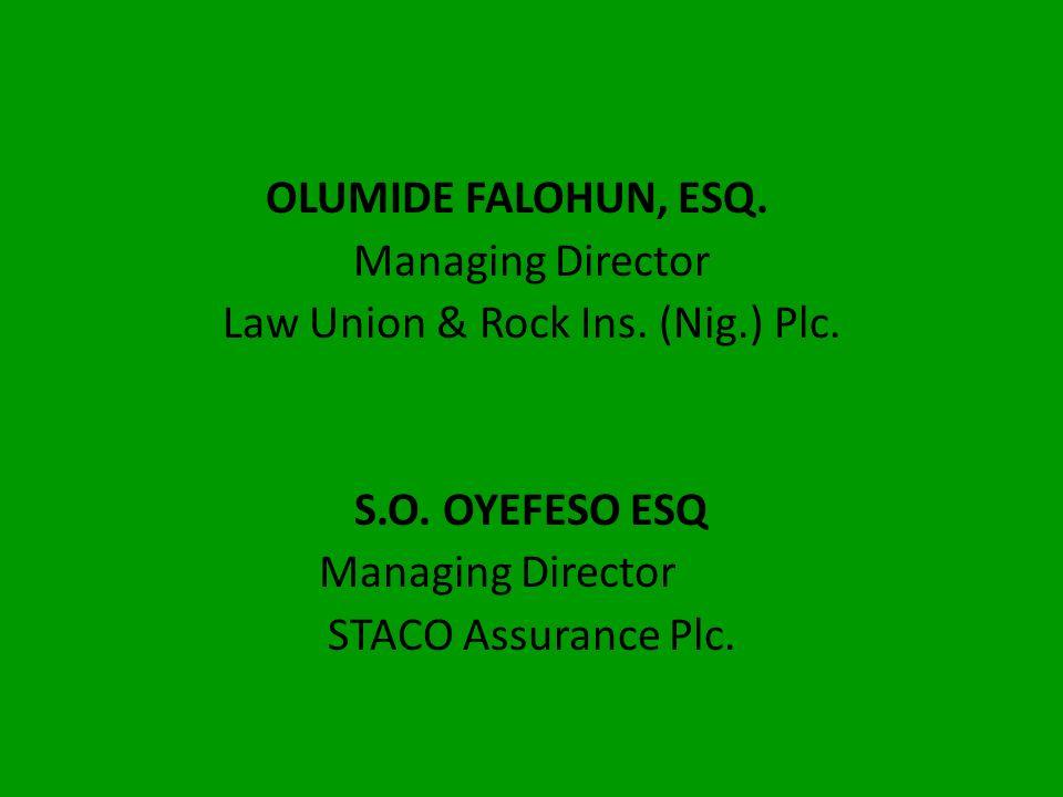 CHIEF THEOPHILUS EGESI-EKE Managing Director Union Assurance Company Ltd. F. K. LAWAL ESQ Managing Director Sterling Assurance Co. Ltd.