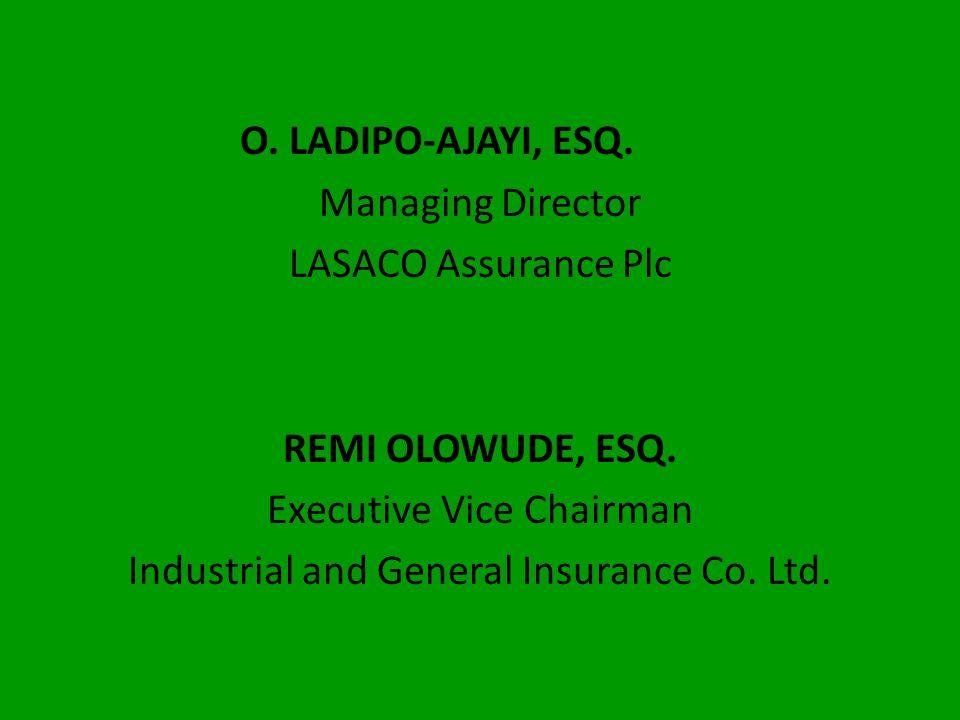 OLUMIDE FALOHUN, ESQ. Managing Director Law Union & Rock Ins. (Nig.) Plc. S.O. OYEFESO ESQ Managing Director STACO Assurance Plc.
