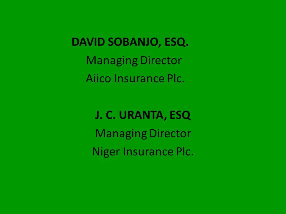 DANIEL OKEHI, ESQ.. Managing Director Insurance PHS A. N. OVIOSU, ESQ Managing Director Crusader General Ins. Plc.