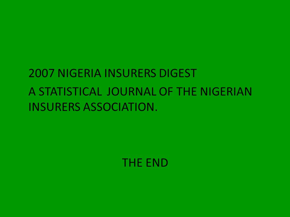 THANK YOU References COLLABORATION OF INSURERS IN NIGERIA: HISTORY, ORGANISATION AND ACHIEVEMENTS OF THE NIGERIAN INSURERS ASSOCIATION BY REV. FUNMI A