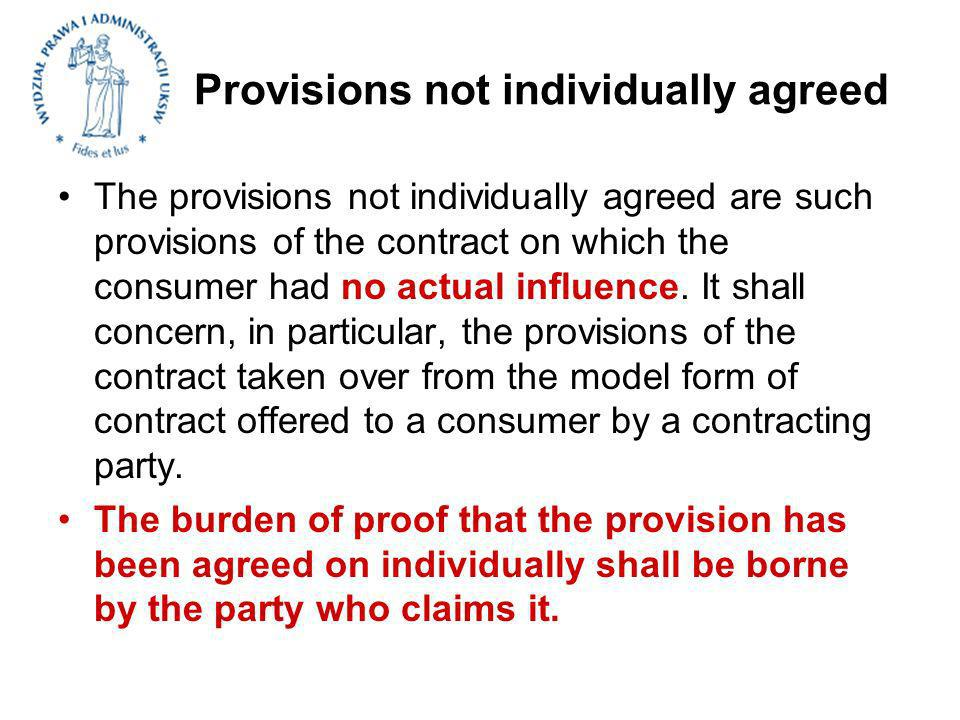 Provisions not individually agreed The provisions not individually agreed are such provisions of the contract on which the consumer had no actual influence.