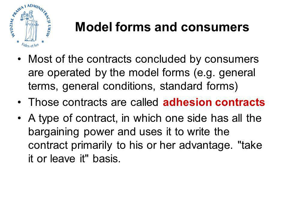 Model forms and consumers Most of the contracts concluded by consumers are operated by the model forms (e.g.
