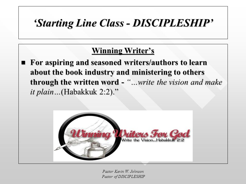 Pastor Kevin W. Johnson Pastor of DISCIPLESHIP Starting Line Class - DISCIPLESHIP WIN Institute Inside Providing necessary support to our new Bible Co
