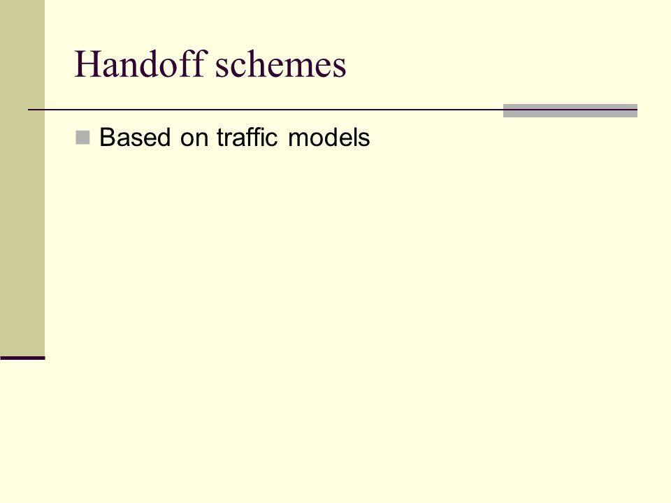 Handoff schemes Based on traffic models
