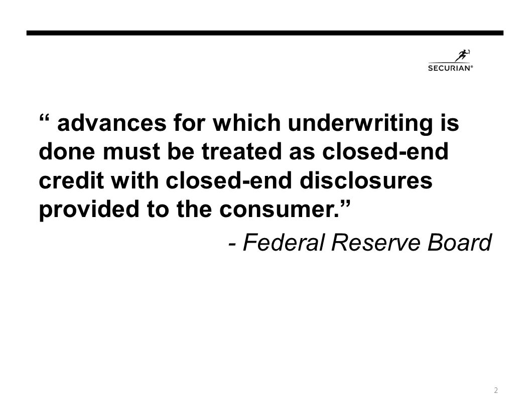 Conclusion You can still underwrite IF you provide CE Fed Box Disclosures on the Advance Receipt If you are not providing the CE disclosures, you can only use a credit report to refuse the advance, suspend the line, or increase an APR 23