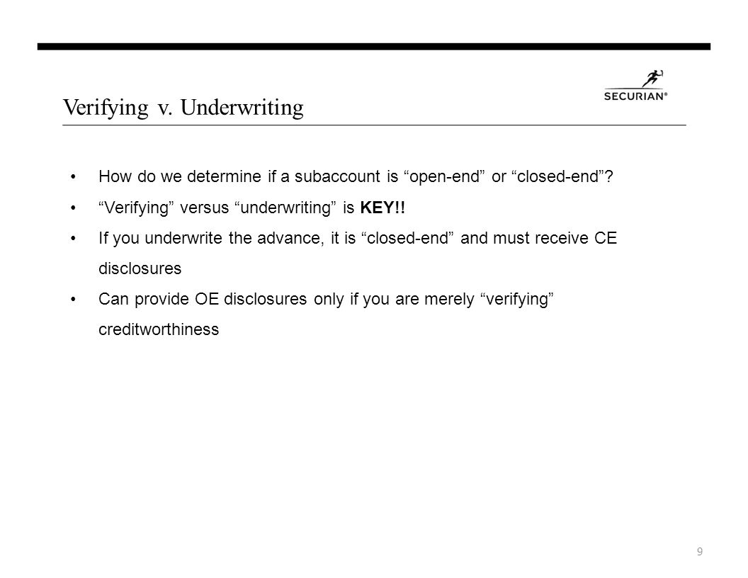 Verifying v. Underwriting How do we determine if a subaccount is open-end or closed-end.