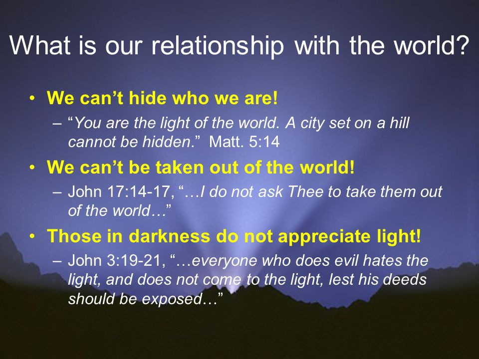 How do we prove to be lights in the world.