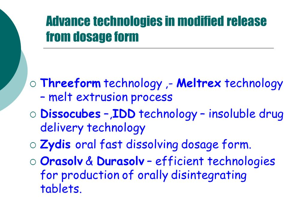 Advance technologies in modified release from dosage form Threeform technology,- Meltrex technology – melt extrusion process Dissocubes –,IDD technolo