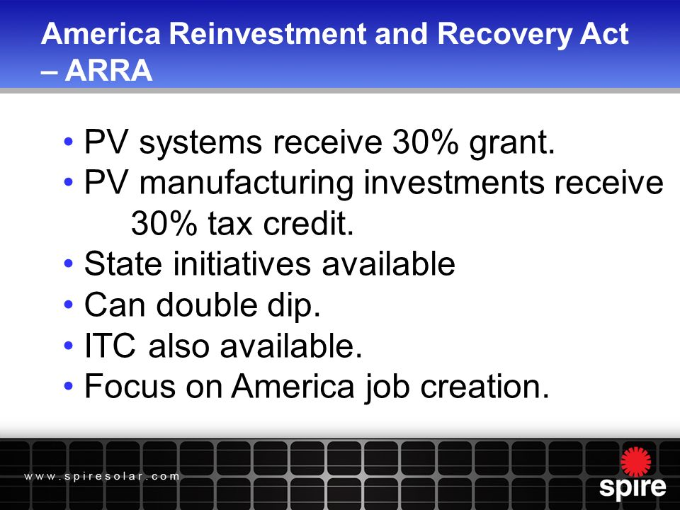 America Reinvestment and Recovery Act – ARRA PV systems receive 30% grant.