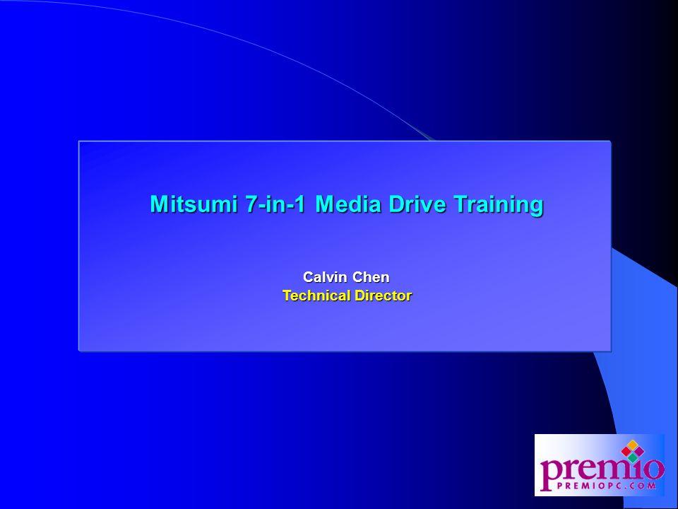Mitsumi 7-in-1 Media Drive Training Calvin Chen Technical Director
