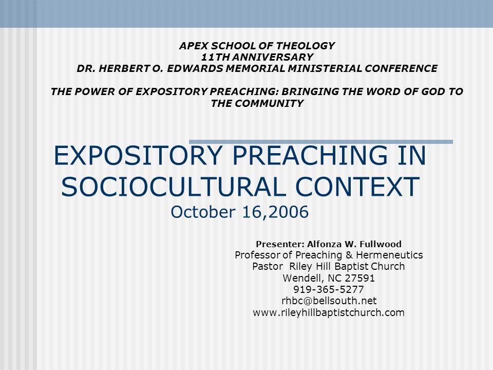Presenter: Alfonza W. Fullwood Professor of Preaching & Hermeneutics Pastor Riley Hill Baptist Church Wendell, NC 27591 919-365-5277 rhbc@bellsouth.ne