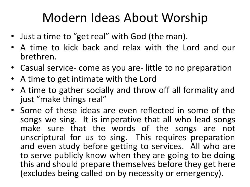 Modern Ideas About Worship Just a time to get real with God (the man).