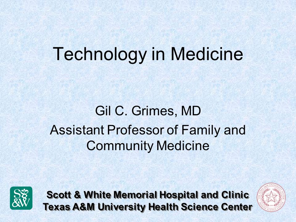 Technology in Medicine Gil C.