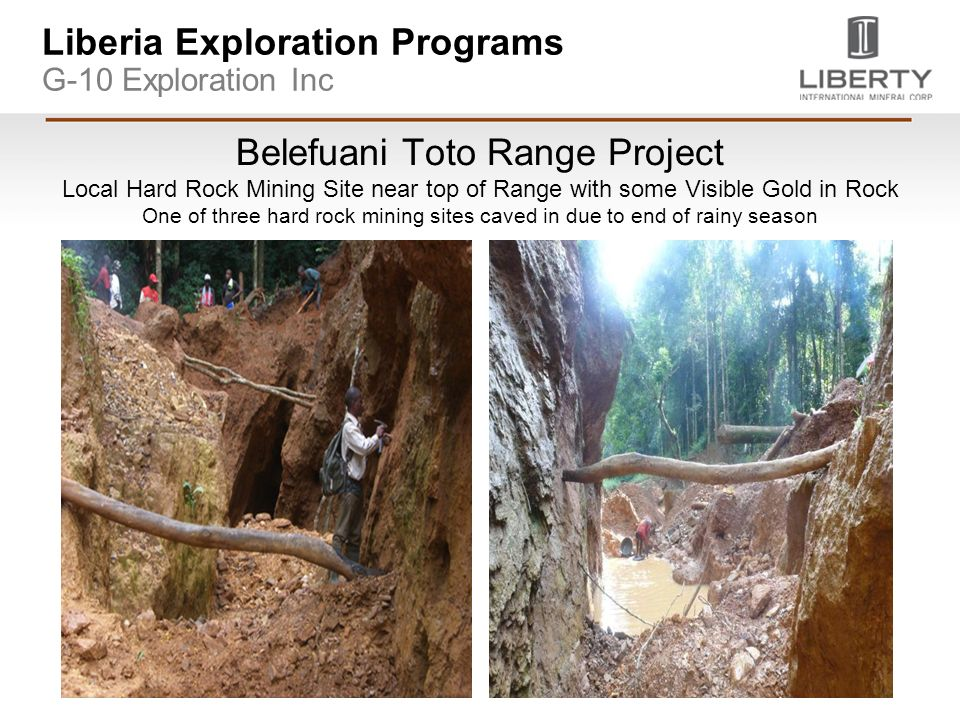 Liberia Exploration Programs G-10 Exploration Inc Belefuani Toto Range Project Local Hard Rock Mining Site near top of Range with some Visible Gold in Rock One of three hard rock mining sites caved in due to end of rainy season