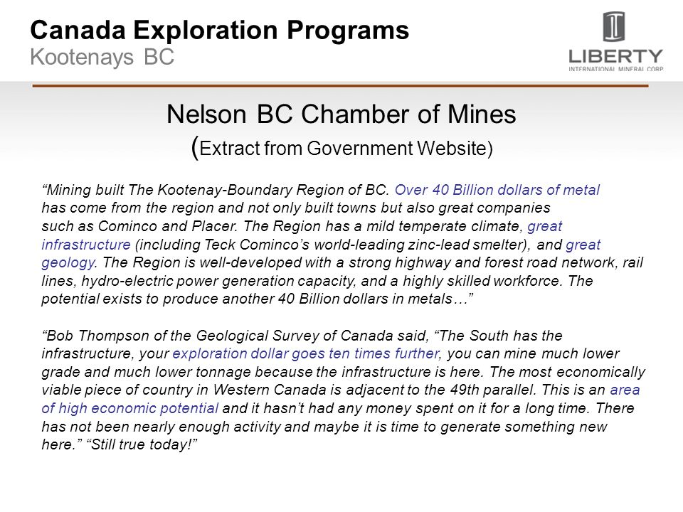 Nelson BC Chamber of Mines ( Extract from Government Website) Mining built The Kootenay-Boundary Region of BC.