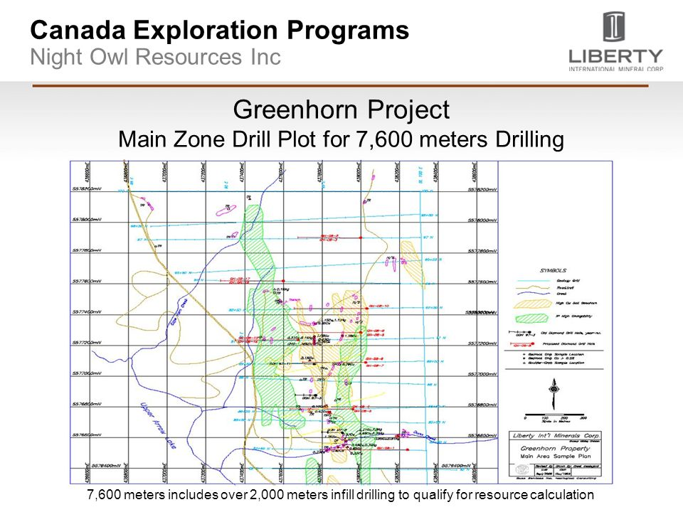 Canada Exploration Programs Night Owl Resources Inc Greenhorn Project Main Zone Drill Plot for 7,600 meters Drilling 7,600 meters includes over 2,000 meters infill drilling to qualify for resource calculation