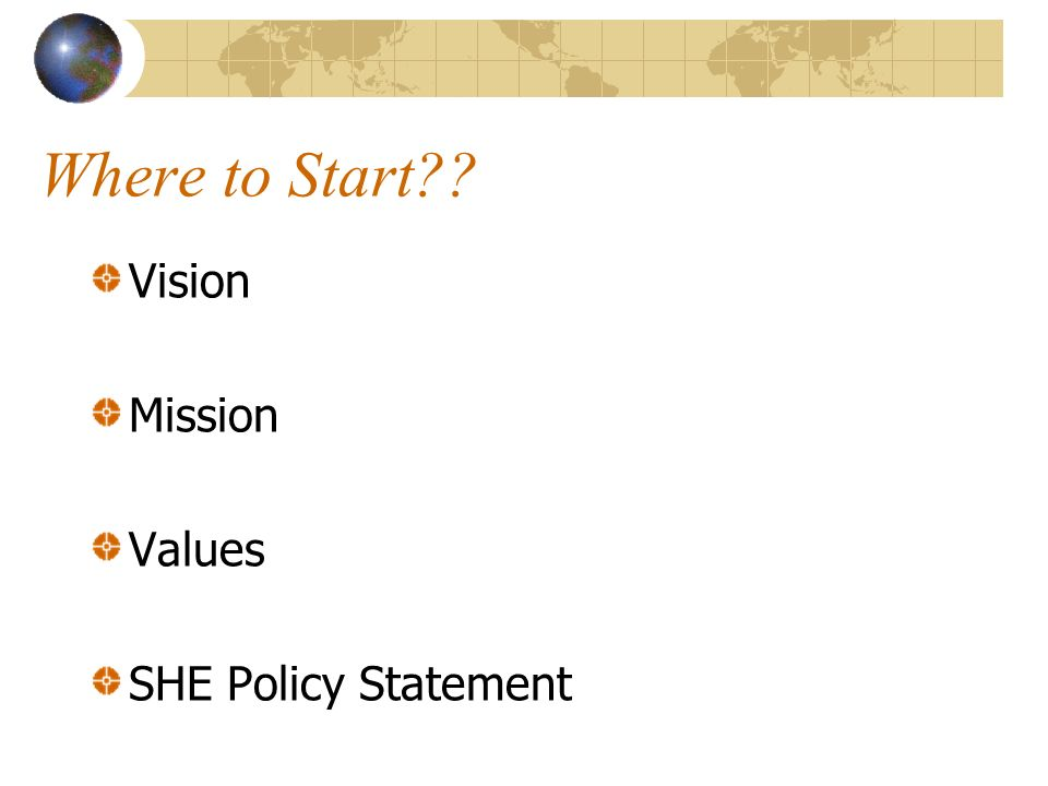 Where to Start Vision Mission Values SHE Policy Statement
