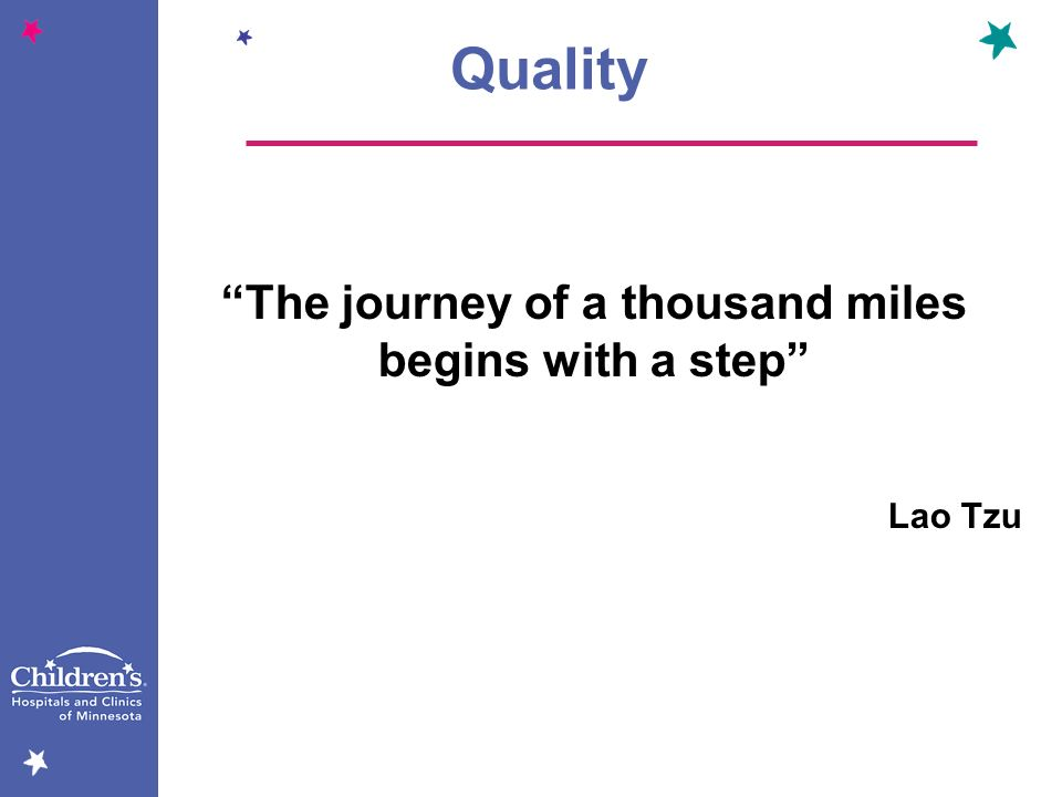 The journey of a thousand miles begins with a step Lao Tzu Quality