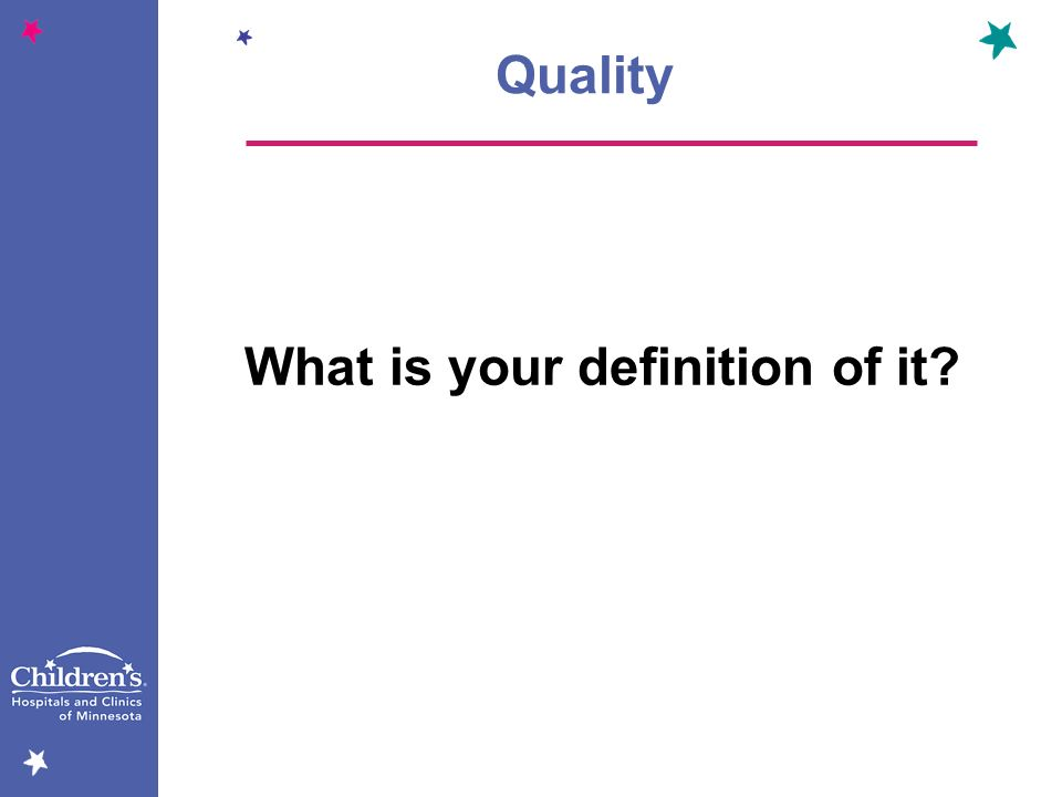 What is your definition of it? Quality