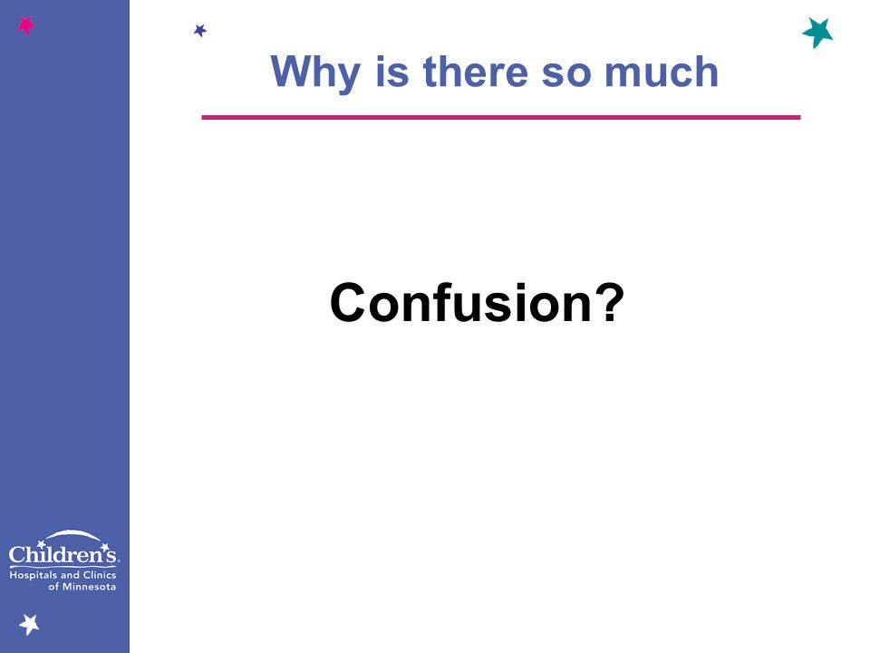 Confusion? Why is there so much