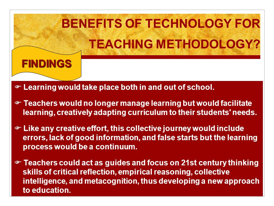 BENEFITS OF TECHNOLOGY FOR TEACHING METHODOLOGY.