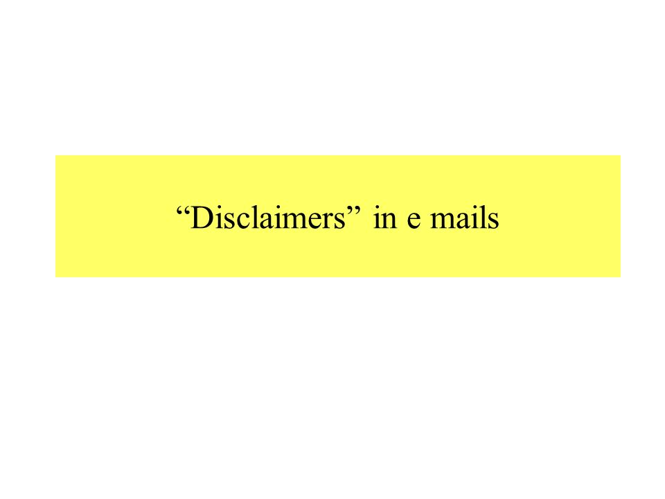 Disclaimers in e mails