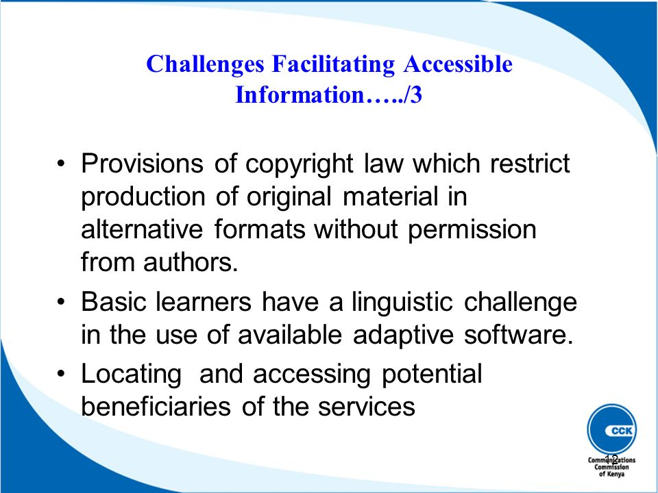 Challenges Facilitating Accessible Information…../3 Provisions of copyright law which restrict production of original material in alternative formats