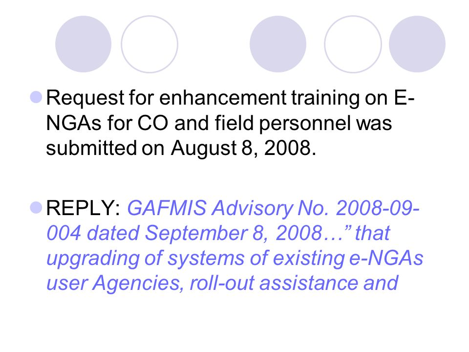 Request for enhancement training on E- NGAs for CO and field personnel was submitted on August 8, 2008.