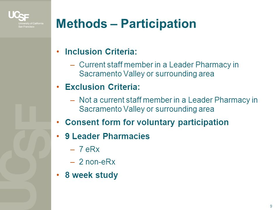 9 Methods – Participation Inclusion Criteria: –Current staff member in a Leader Pharmacy in Sacramento Valley or surrounding area Exclusion Criteria:
