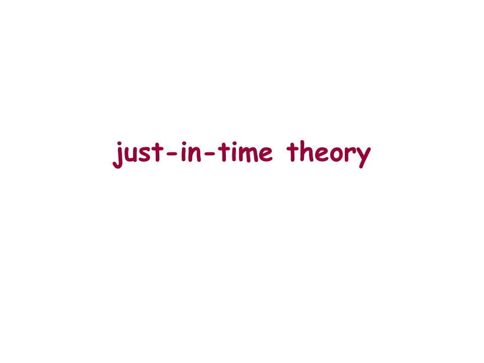 just-in-time theory