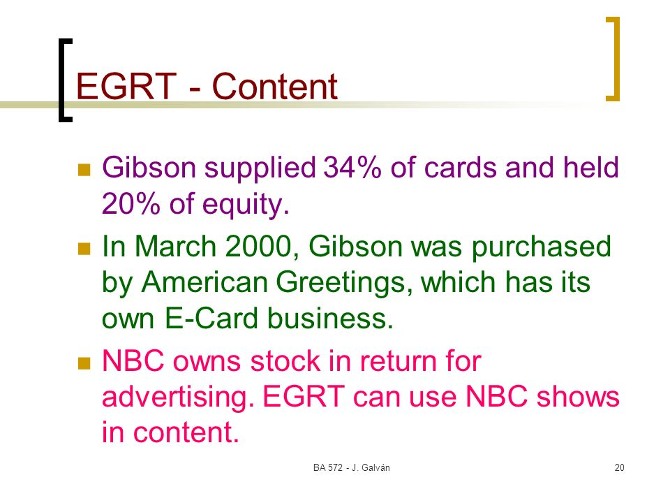 BA J. Galván20 EGRT - Content Gibson supplied 34% of cards and held 20% of equity.