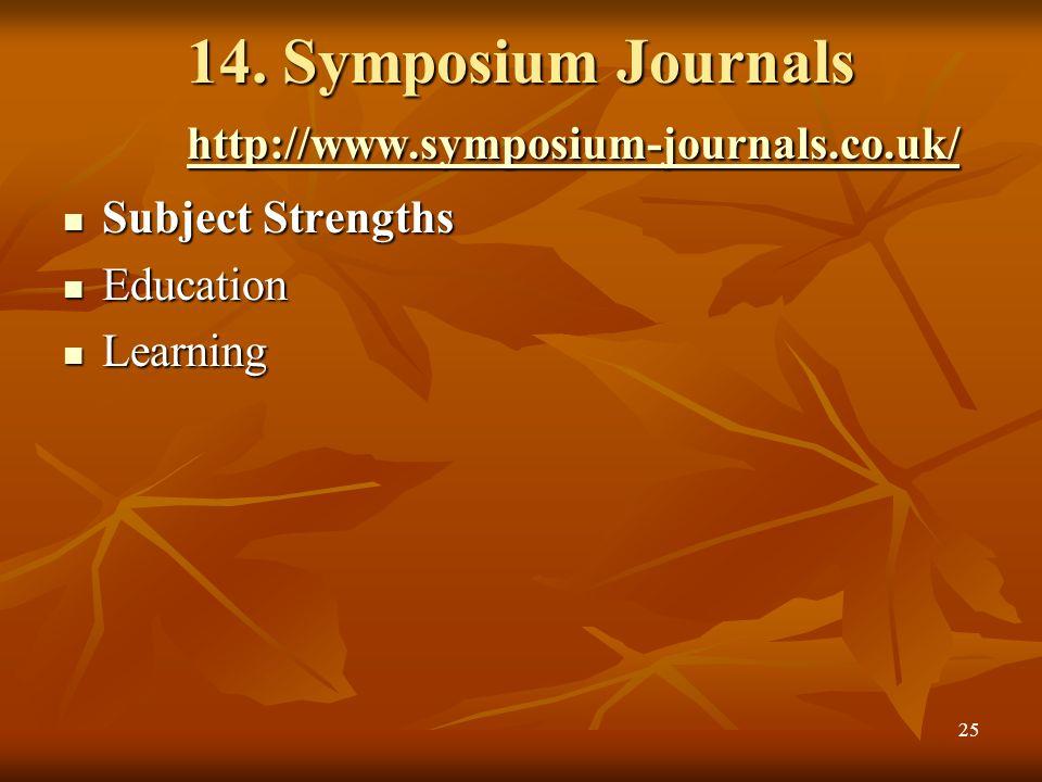 24 13. Royal Society http://www.royalsocietypublishing.org/journals http://www.royalsocietypublishing.org/journals Seven leading international journal
