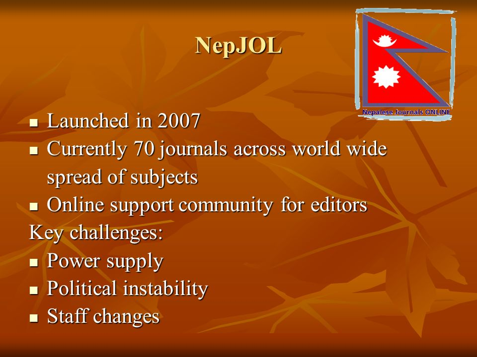 38 Nepal Journals Online ( NepJOL ) www.nepjol.info www.nepjol.info NepJOL is a service to provide access to Nepalese published research, and increase