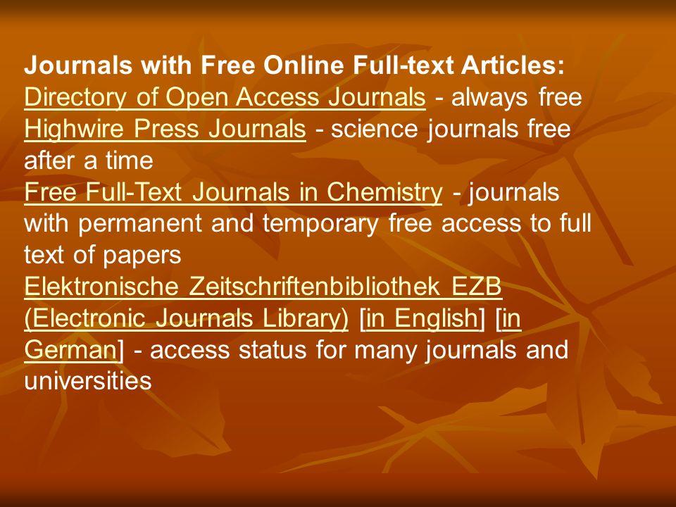 General lists of Open Access Journals Directory of Open Access Journals Electronic Journals Library Journal Info SearchPigeonSearchPigeon - a search e