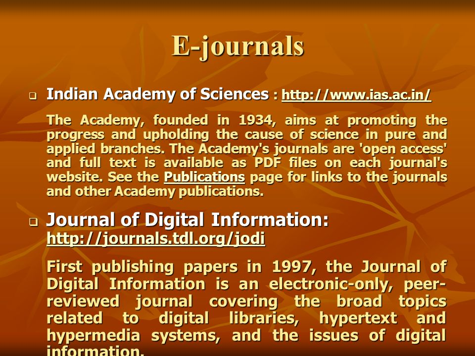 E-journals Public Library of Science: http://www.plos.org/index.php http://www.plos.org/index.php PLoS is a nonprofit organization of scientists and p