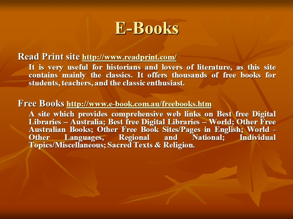 E-Resources-at a glance: E-Books Bartleby.com http://www.bartleby.com http://www.bartleby.com Provides the best works of fiction from a wide range of