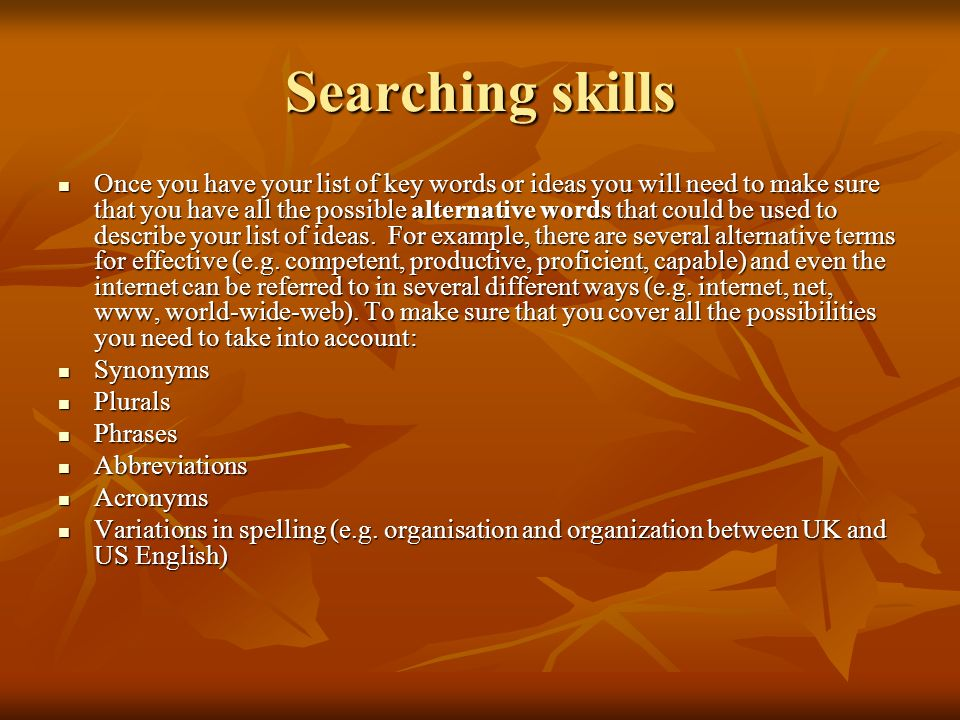Information Skills Internet search engines, these databases contain carefully catalogued information, and you can exploit this to improve your searchi
