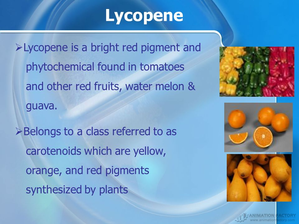 Lycopene is a bright red pigment and phytochemical found in tomatoes and other red fruits, water melon & guava.