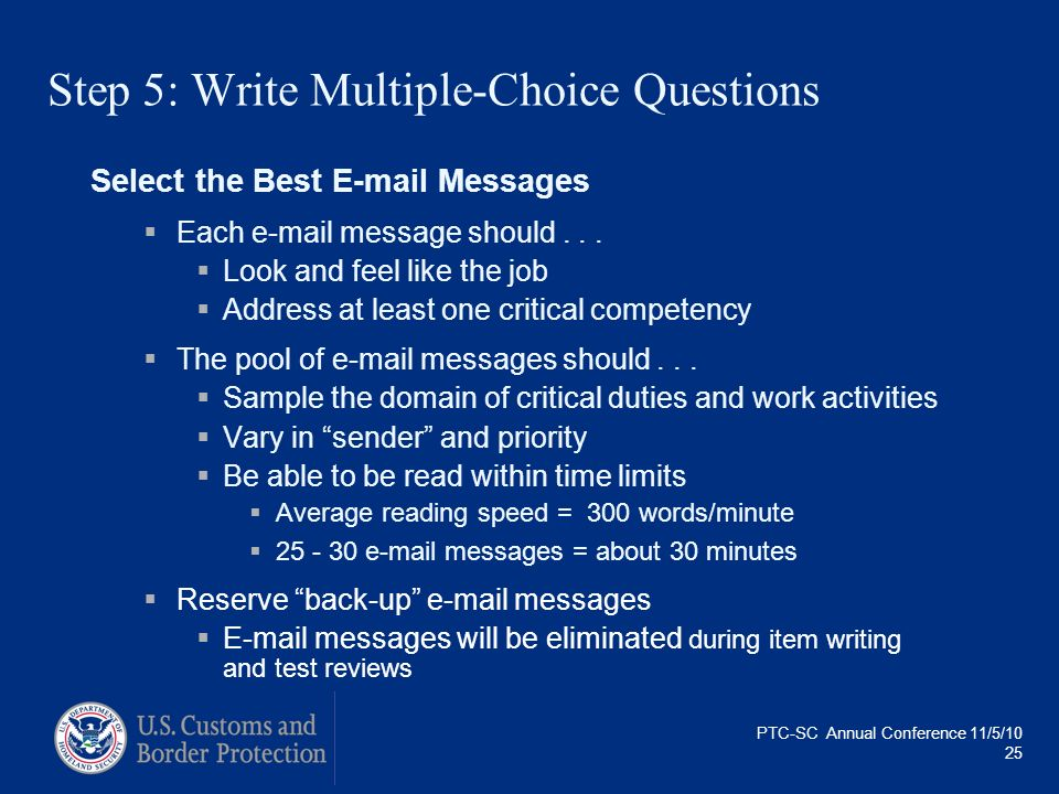 PTC-SC Annual Conference 11/5/10 25 Step 5: Write Multiple-Choice Questions Select the Best E-mail Messages Each e-mail message should... Look and fee