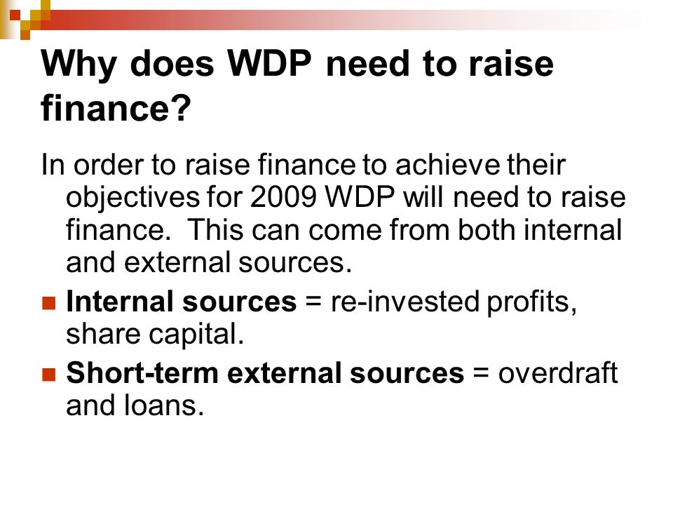 Why does WDP need to raise finance.