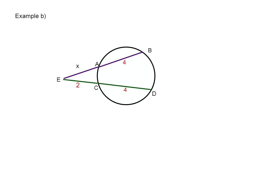 E A B C D 4 4 x 2 Example b)