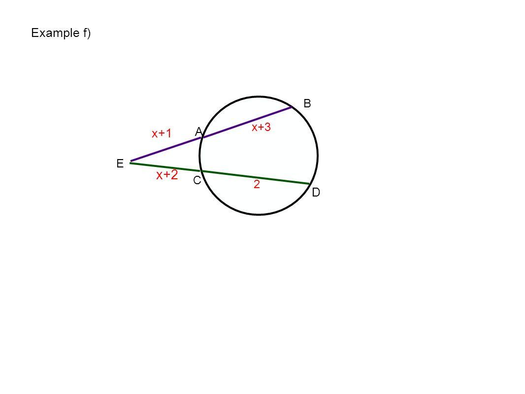 E A B C D x+3 2 x+1 x+2 Example f)