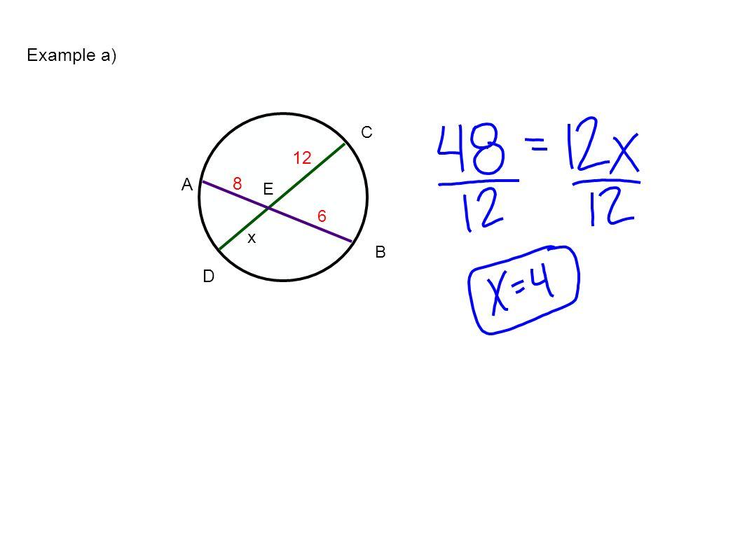 D A C B E Example a) 12 8 6 x
