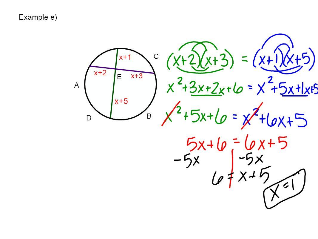 D A C B E x+5 x+3 x+2 Example e)