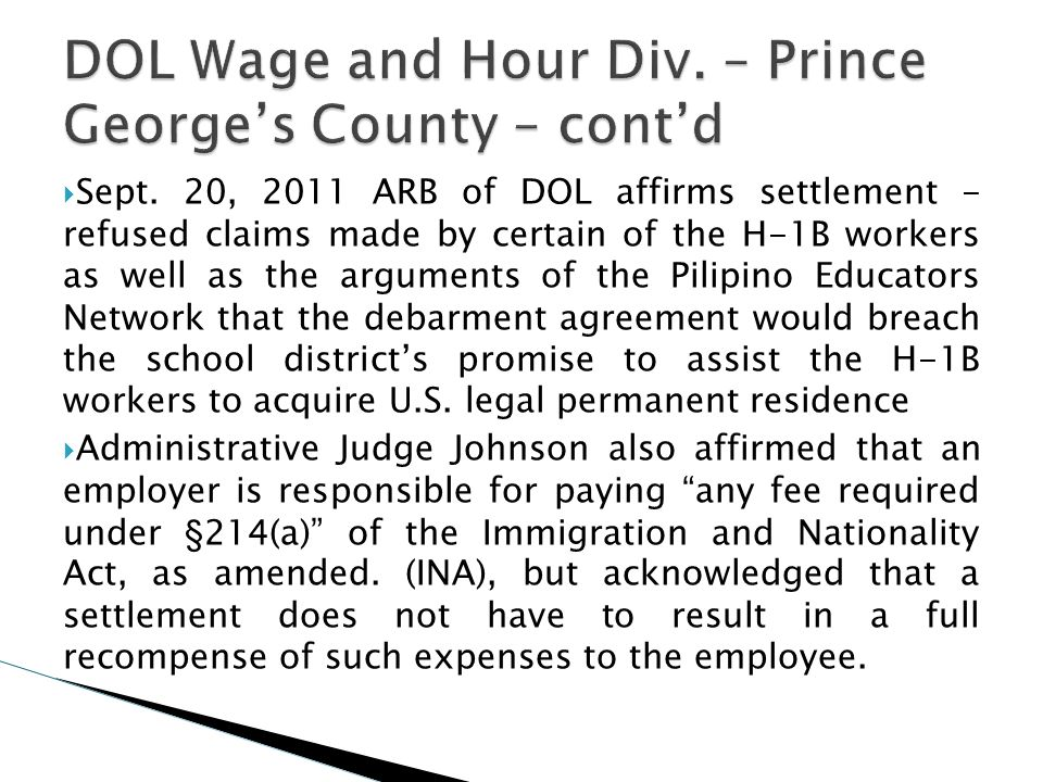 Sept. 20, 2011 ARB of DOL affirms settlement - refused claims made by certain of the H-1B workers as well as the arguments of the Pilipino Educators N