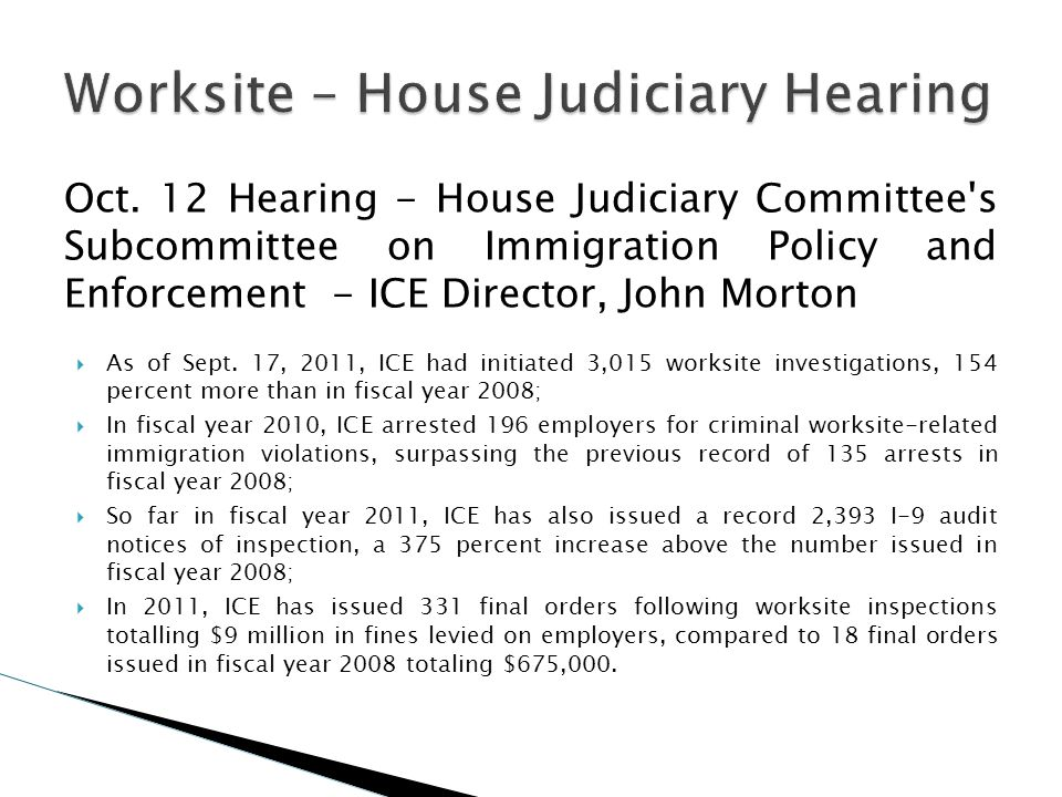 Oct. 12 Hearing - House Judiciary Committee's Subcommittee on Immigration Policy and Enforcement - ICE Director, John Morton As of Sept. 17, 2011, ICE