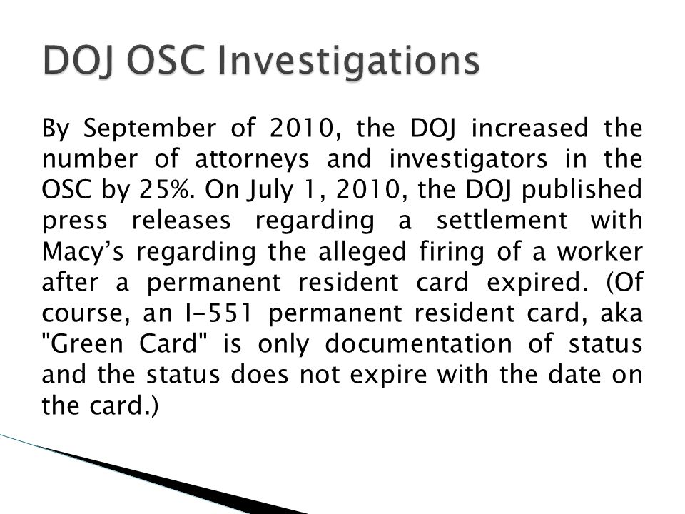 By September of 2010, the DOJ increased the number of attorneys and investigators in the OSC by 25%. On July 1, 2010, the DOJ published press releases