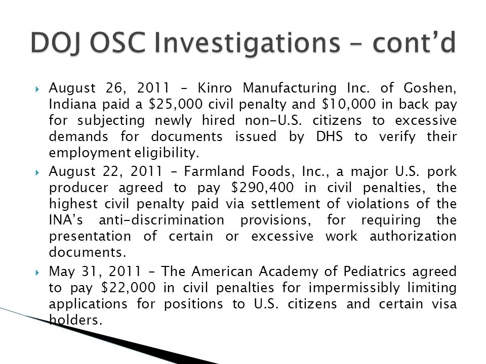 August 26, 2011 – Kinro Manufacturing Inc. of Goshen, Indiana paid a $25,000 civil penalty and $10,000 in back pay for subjecting newly hired non-U.S.