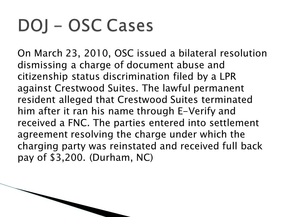 On March 23, 2010, OSC issued a bilateral resolution dismissing a charge of document abuse and citizenship status discrimination filed by a LPR agains