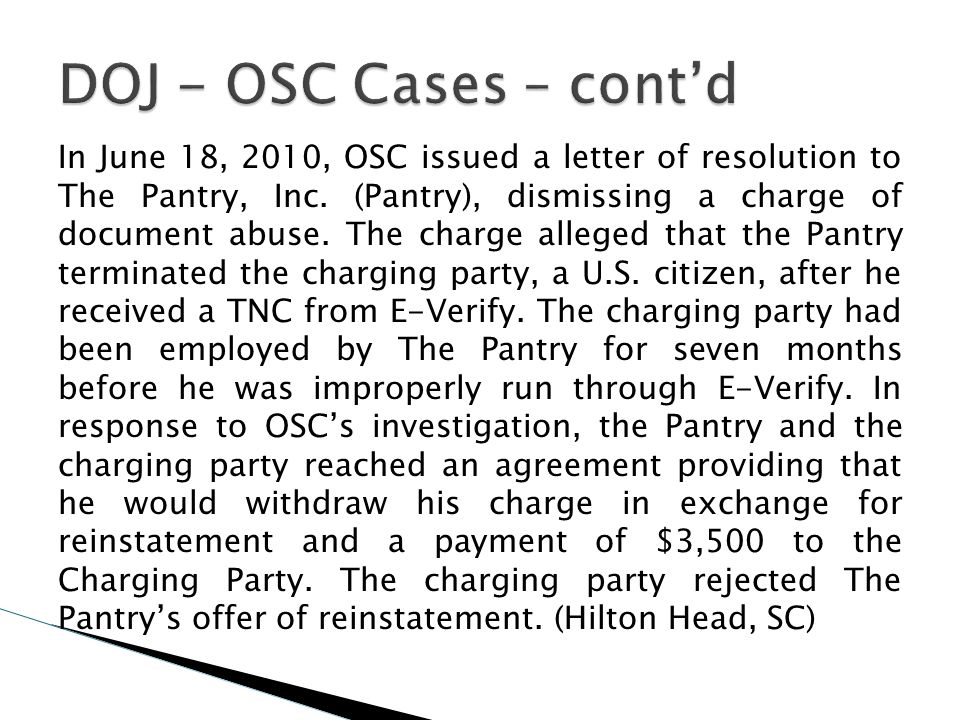 In June 18, 2010, OSC issued a letter of resolution to The Pantry, Inc. (Pantry), dismissing a charge of document abuse. The charge alleged that the P